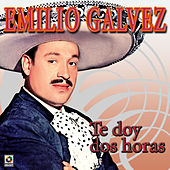 Play & Download Te Doy Dos Horas by Emilio Galvez | Napster