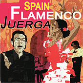 Spain Flamenco Juerga by Various Artists