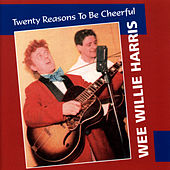 Twenty Reasons To Be Cheerful by Wee Willie Harris