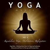 Play & Download Yoga Music - Relaxing Guitar Music for Yoga Spa Meditation Relaxation and Music for Massage and Sleeping Music, Vol. 2 by Kundalini: Yoga, Meditation, Relaxation | Napster
