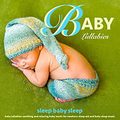 Baby Lullabies: Soothing and Relaxing Baby Music for Newborn Sleep Aid and Baby Sleep Music by Baby Sleep Sleep