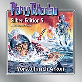 Play & Download Vorstoß nach Arkon - Perry Rhodan - Silber Edition 5 by Clark Darlton, K. H. Scheer, Kurt Mahr, Winfried W. Shols | Napster
