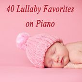 Play & Download 40 Lullaby Favorites on Piano by Einstein Baby Lullaby Academy | Napster