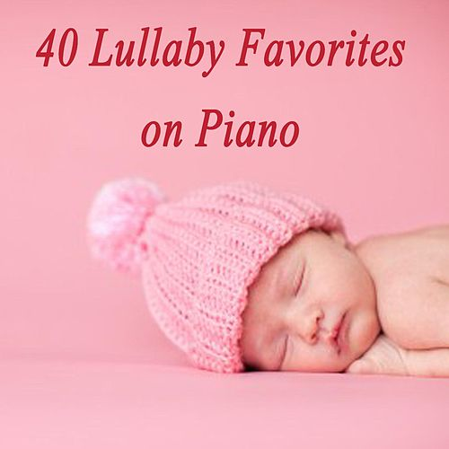 40 Lullaby Favorites on Piano by Einstein Baby Lullaby Academy