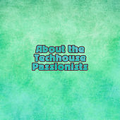 About the Techhouse Passionists by Various Artists