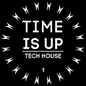 Play & Download Time Is Up Tech House, Vol. 1 by Various Artists | Napster