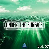 Play & Download Under the Surface, Vol. 07 by Various Artists | Napster