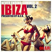 Never Ending Summer in... Ibiza!, Vol. 2 (Presented By A.C.K.) by Various Artists
