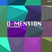 Play & Download D-Mension Tech House, Vol. 1 by Various Artists | Napster