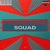 Play & Download Progressive Squad, Vol. 3 by Various Artists   Napster