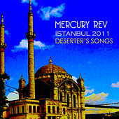 Play & Download Istanbul 2011 by Mercury Rev | Napster
