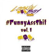 #FunnyAssShit vol. 1 by Lookin Boy Radio
