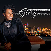 The Glory Experience by Preashea Hilliard