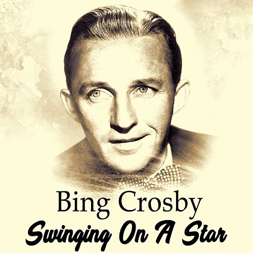Swinging On A Star von Bing Crosby