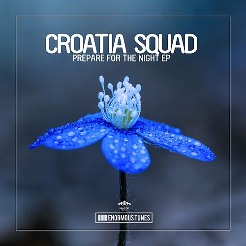Prepare for the Night EP de Croatia Squad