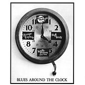 Play & Download Blues Around The Clock by Various Artists | Napster