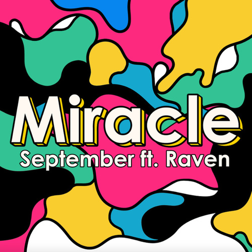 Play & Download Miracle (ft. Raven) by September | Napster