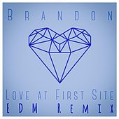 Play & Download Love at First Site (EDM Remix) by Brandon | Napster