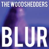 Play & Download Blur by The Woodshedders | Napster