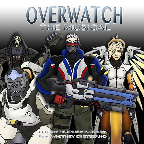 Play & Download Overwatch: The Musical (feat. Whitney Di Stefano) by Logan Hugueny-Clark | Napster