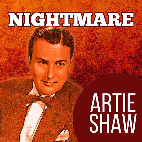 Play & Download Nightmare by Artie Shaw | Napster