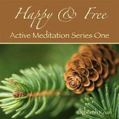 Play & Download Happy & Free: Active Meditation Series One by Deborah Koan | Napster