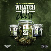 Play & Download WhatChaMaCallIt (feat. Money) by Pluto | Napster