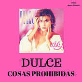 Play & Download Cosas Prohibidas by Dulce | Napster