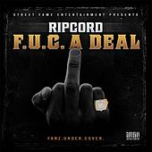 Play & Download F.U.C. a Deal by Ripcord | Napster