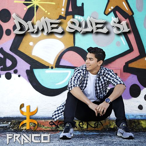 Play & Download Dime Que Si (Radio Edit) by Franco | Napster