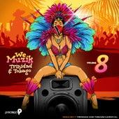 We Muzik, Vol. 8: Soca 2017 Trinidad and Tobago Carnival by Various Artists