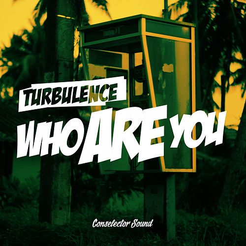 Who Are You by Turbulence