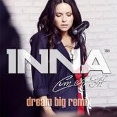 Cum Ar Fi (Dream Big Remix) by Inna