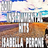Play & Download 2017 Instrumental Hits by Isabella Perone | Napster