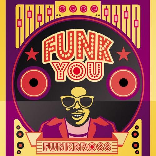 Funk You de Funkbross