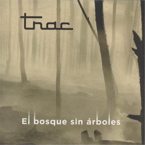 Play & Download El Bosque Sin Arboles by T.R.A.C. | Napster