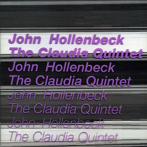 John Hollenbeck: The Claudia Quintet by Drew Gress