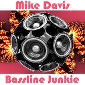 Bassline Junkie by Mike Davis