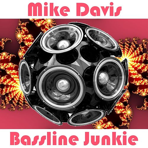 Bassline Junkie by Mike Davis