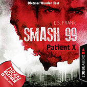 Play & Download Patient X - Smash99, Folge 3 (Ungekürzt) by J. S. Frank | Napster