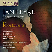John Joubert: Jane Eyre (Live) by Various Artists