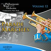 Parade Marches Volume 12 by Philharmonic Wind Orchestra
