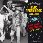 Good Times in New Orleans 1958-1962: In the Studio with Mac Rebennack AKA Dr. John by Various Artists