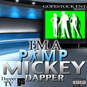 I'm a Pimp by Mickey Dapper