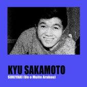 Sukiyaki (Ue O Muite Arukou) by Kyu Sakamoto