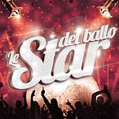 Play & Download Le star del ballo by Various Artists | Napster