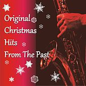 Play & Download Original Christmas Hits from the Past by Various Artists | Napster