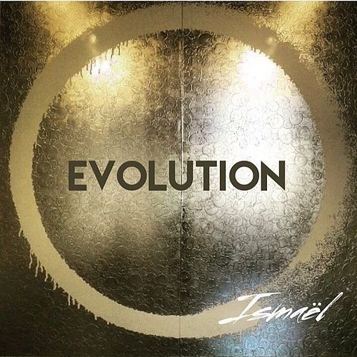 Play & Download Evolution by Ismael | Napster