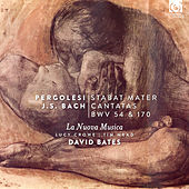 Play & Download Pergolesi: Stabat Mater - Bach: Cantatas BWV 54 & 170 by Various Artists | Napster