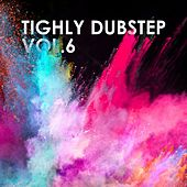 Tighly Dubstep, Vol. 6 by Various Artists